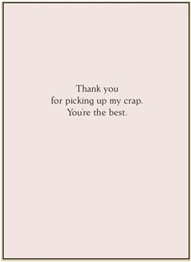Thank you for picking up my crap...