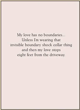 My love has no boundaries...